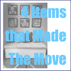 4 Items that Made The Move