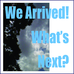 We Arrived - What's Next