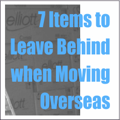 7 Items to Leave Behind when Moving Overseas