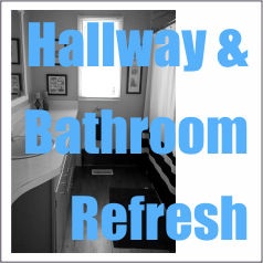 Hallway & Bathroom Refresh