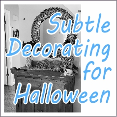 Subtle Decorating for Halloween - GariesGirl