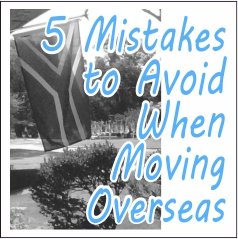 5 Mistakes to Avoid when Moving Overseas