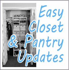 Easy Closet & Pantry Updates