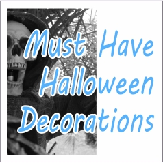 Must Have Halloween Decorations