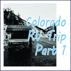 Colorado RV Trip - Part 1 - Garies Girl