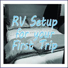 RV Setup for your First Trip - Garies Girl